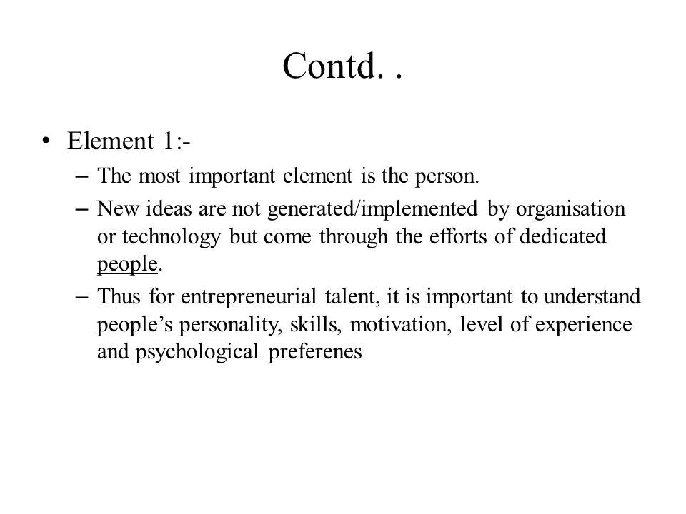 Contd. . Element 1:- The most important element is the person.