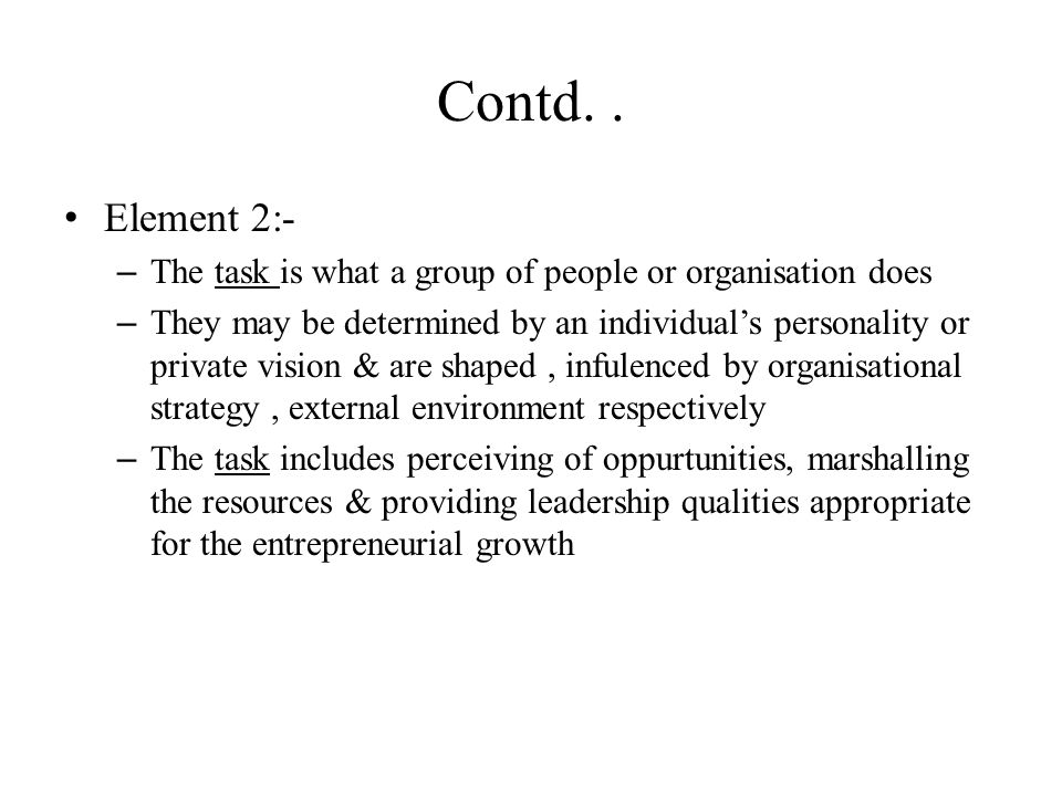 Contd. . Element 2:- The task is what a group of people or organisation does.