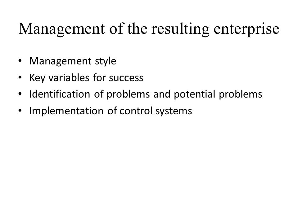 Management of the resulting enterprise