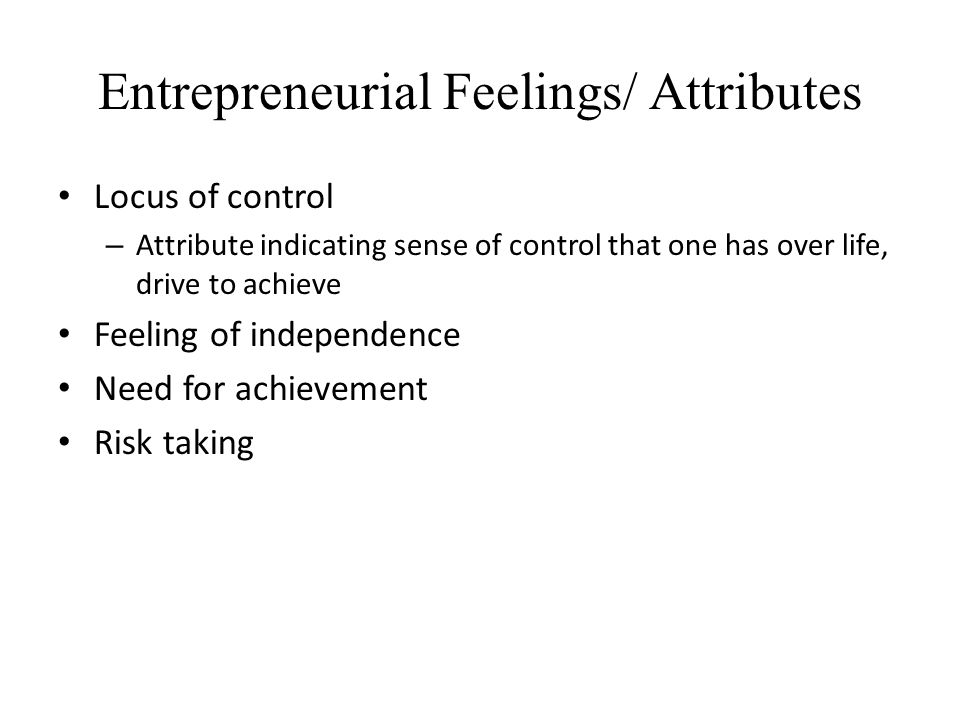 Entrepreneurial Feelings/ Attributes