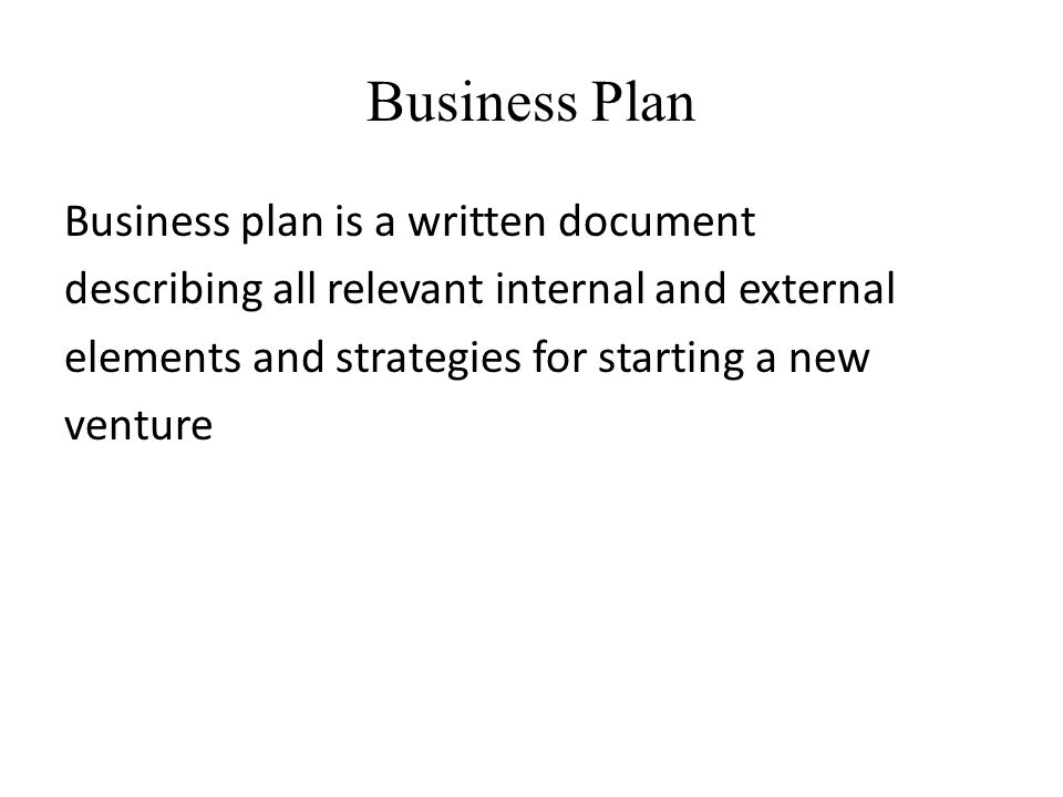 Business Plan Business plan is a written document