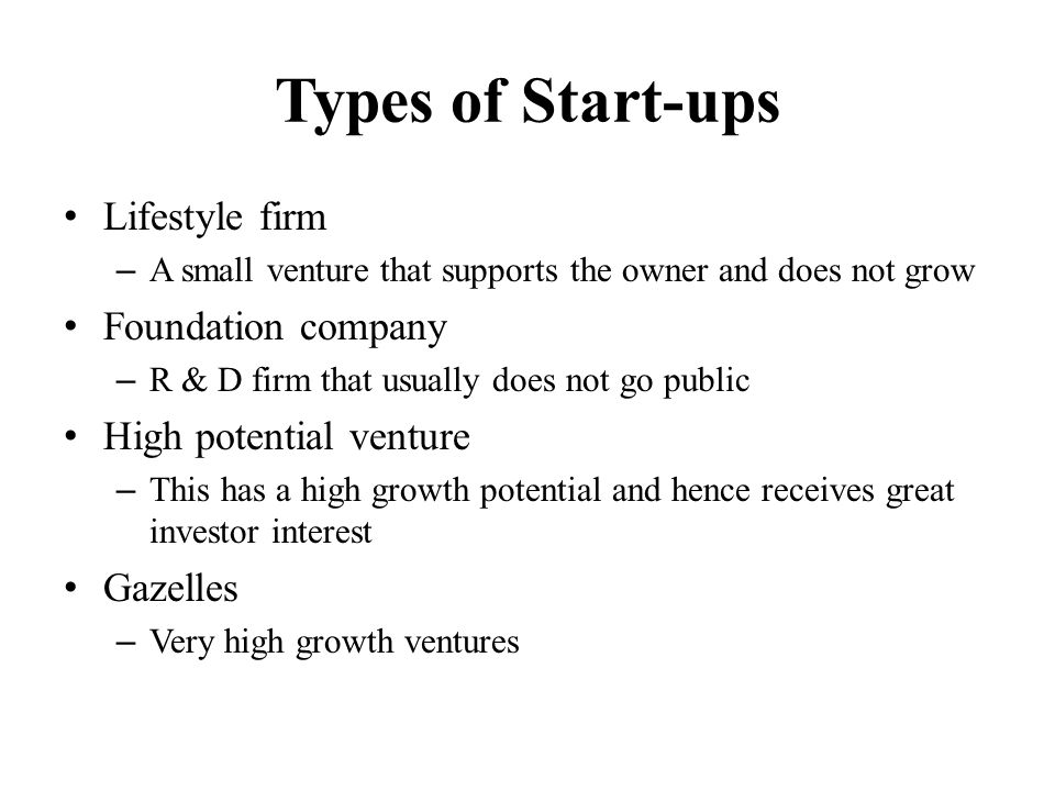 Types of Start-ups Lifestyle firm Foundation company