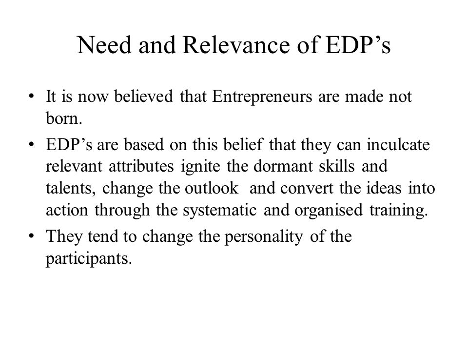 Need and Relevance of EDP's