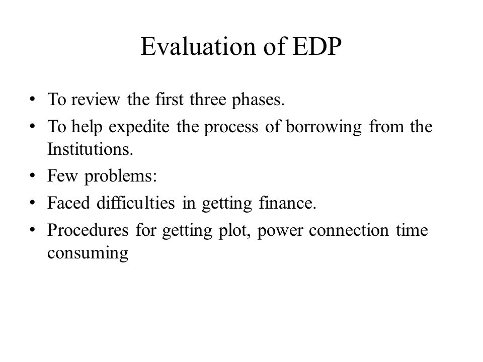 Evaluation of EDP To review the first three phases.