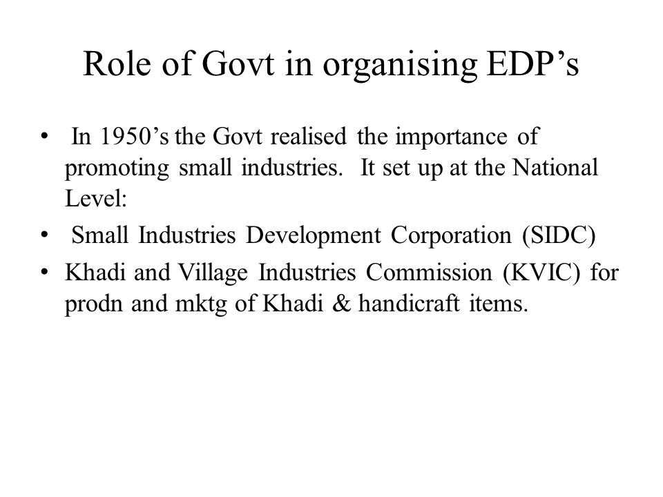 Role of Govt in organising EDP's