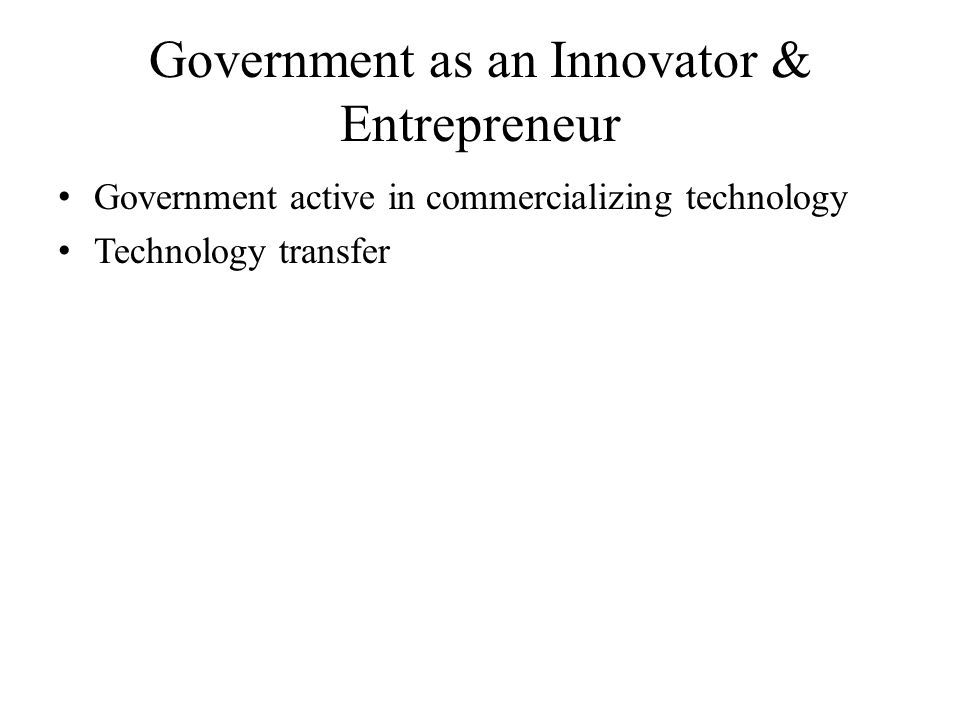 Government as an Innovator & Entrepreneur