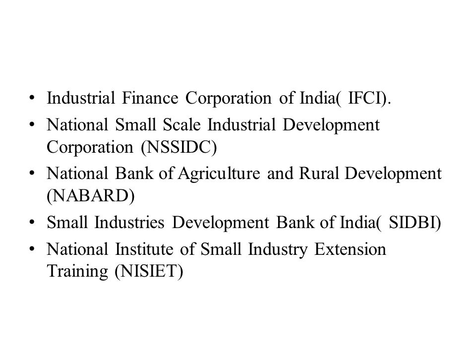 Industrial Finance Corporation of India( IFCI).