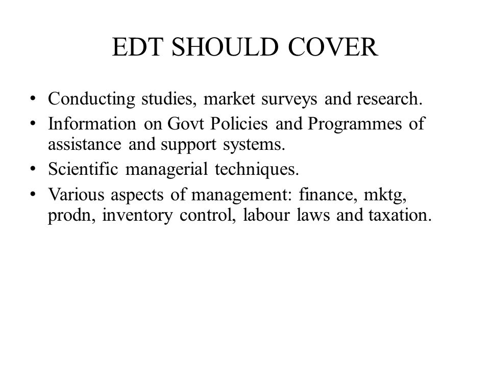 EDT SHOULD COVER Conducting studies, market surveys and research.