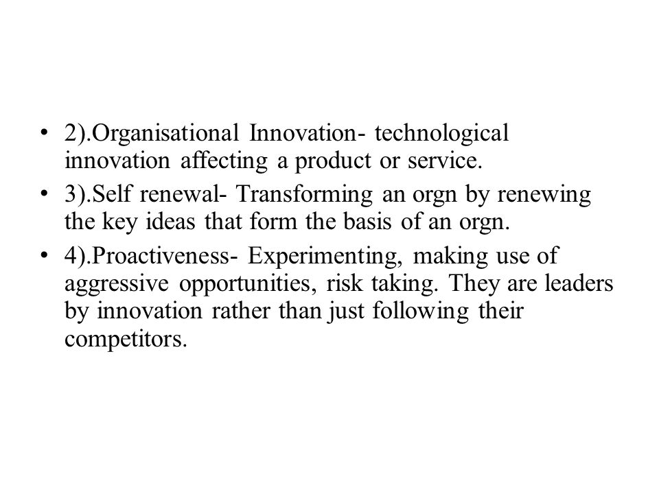 2).Organisational Innovation- technological innovation affecting a product or service.