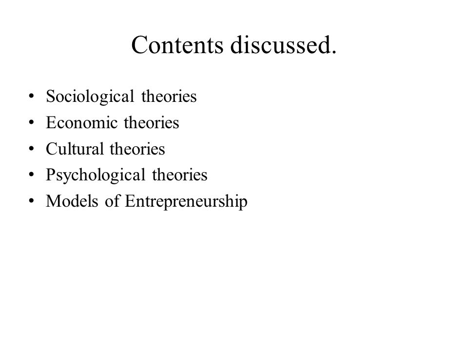 Contents discussed. Sociological theories Economic theories