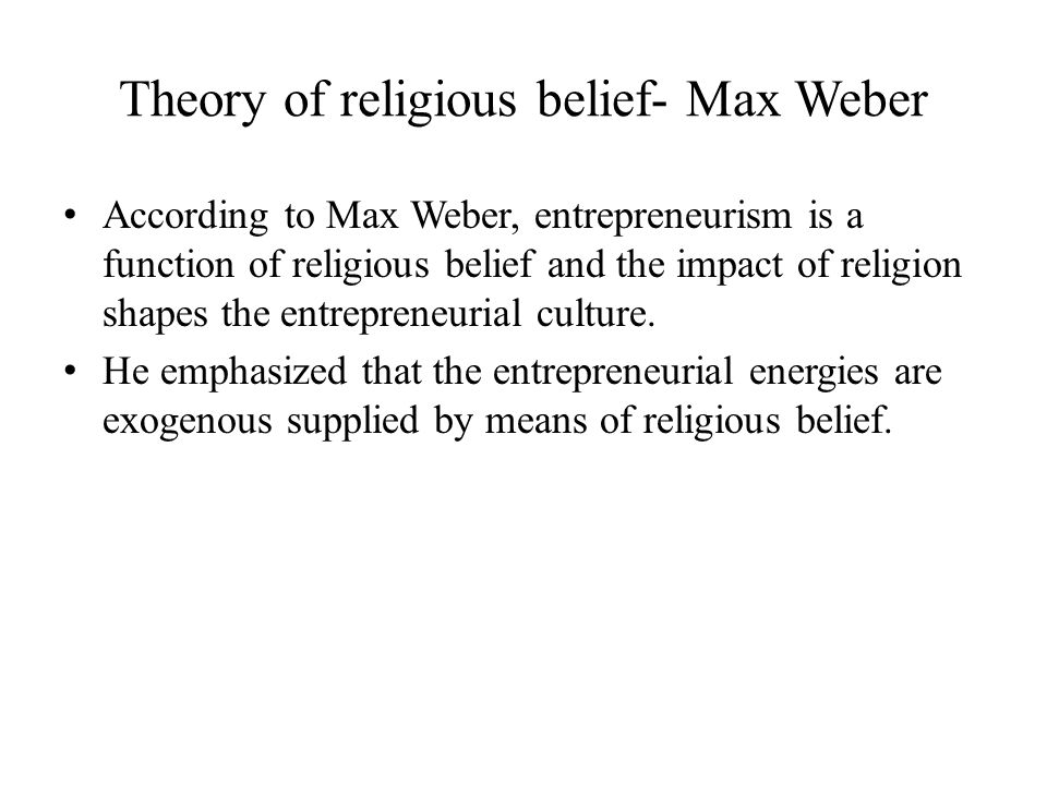 Theory of religious belief- Max Weber