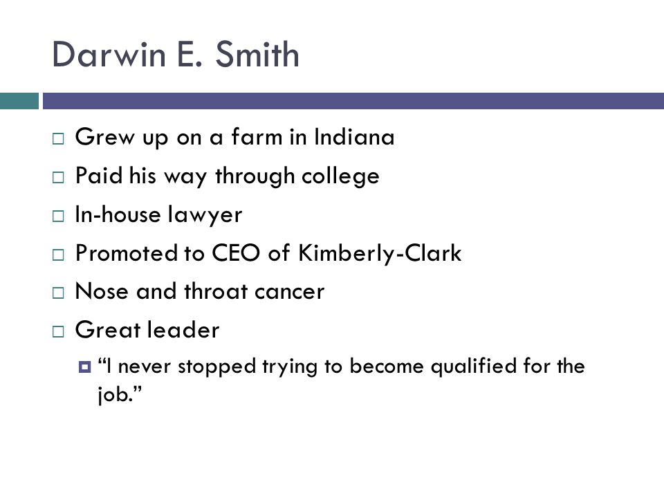 Darwin E. Smith Grew up on a farm in Indiana