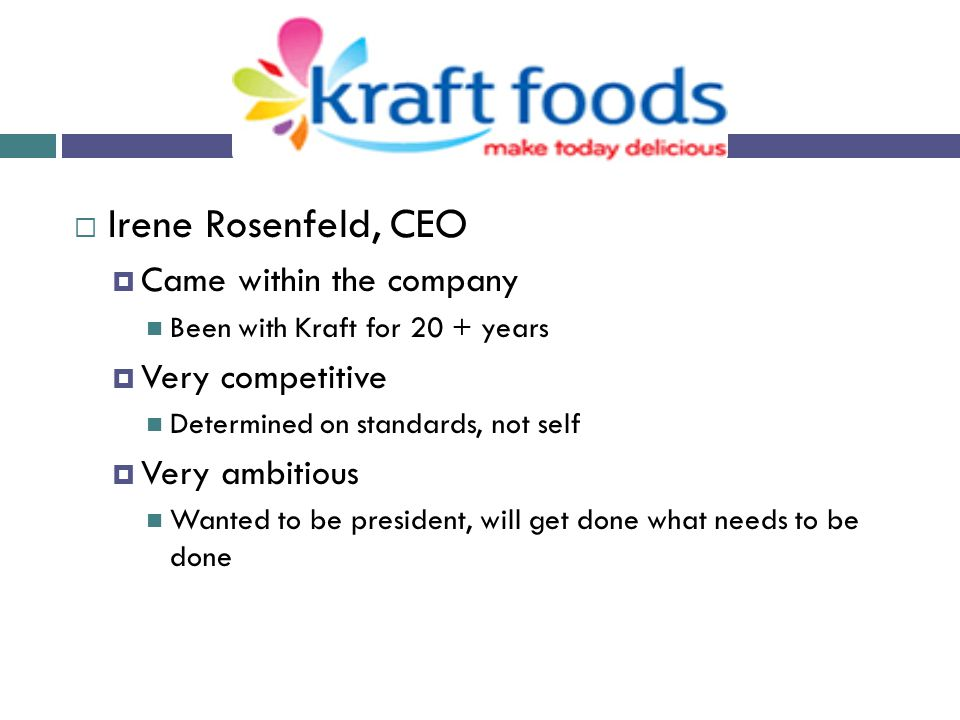 Irene Rosenfeld, CEO Came within the company Very competitive