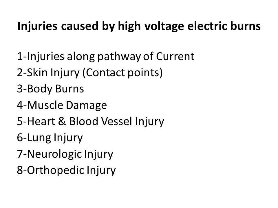 Injuries caused by high voltage electric burns