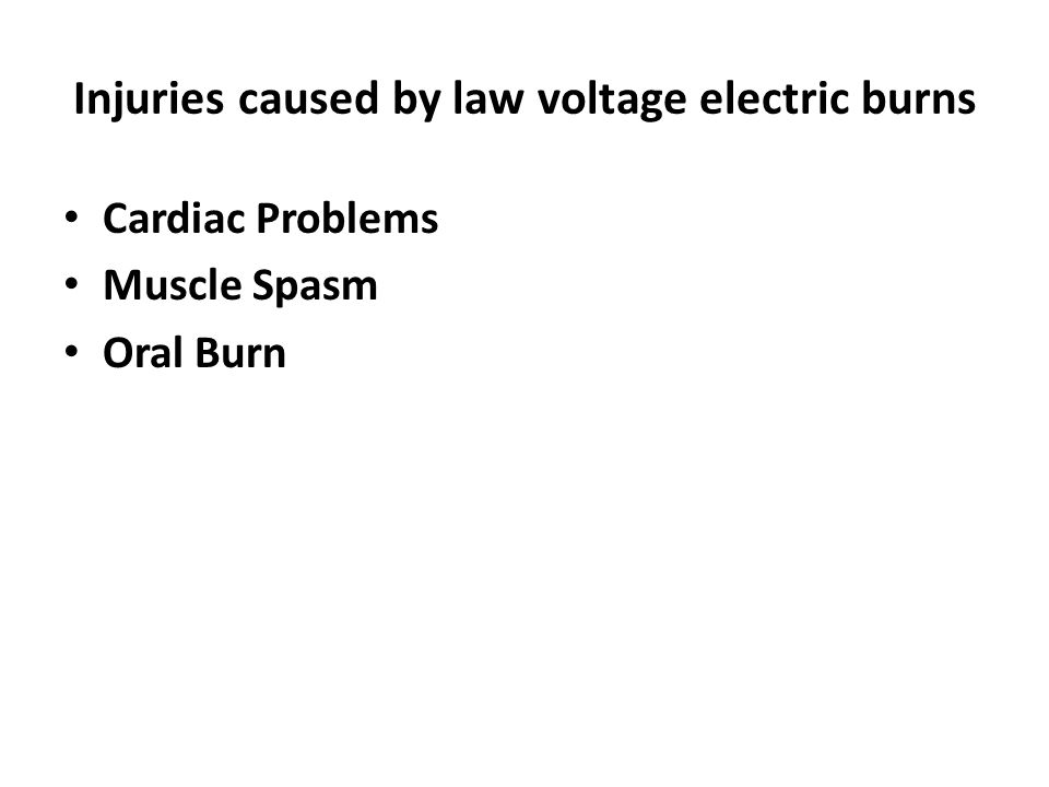 Injuries caused by law voltage electric burns