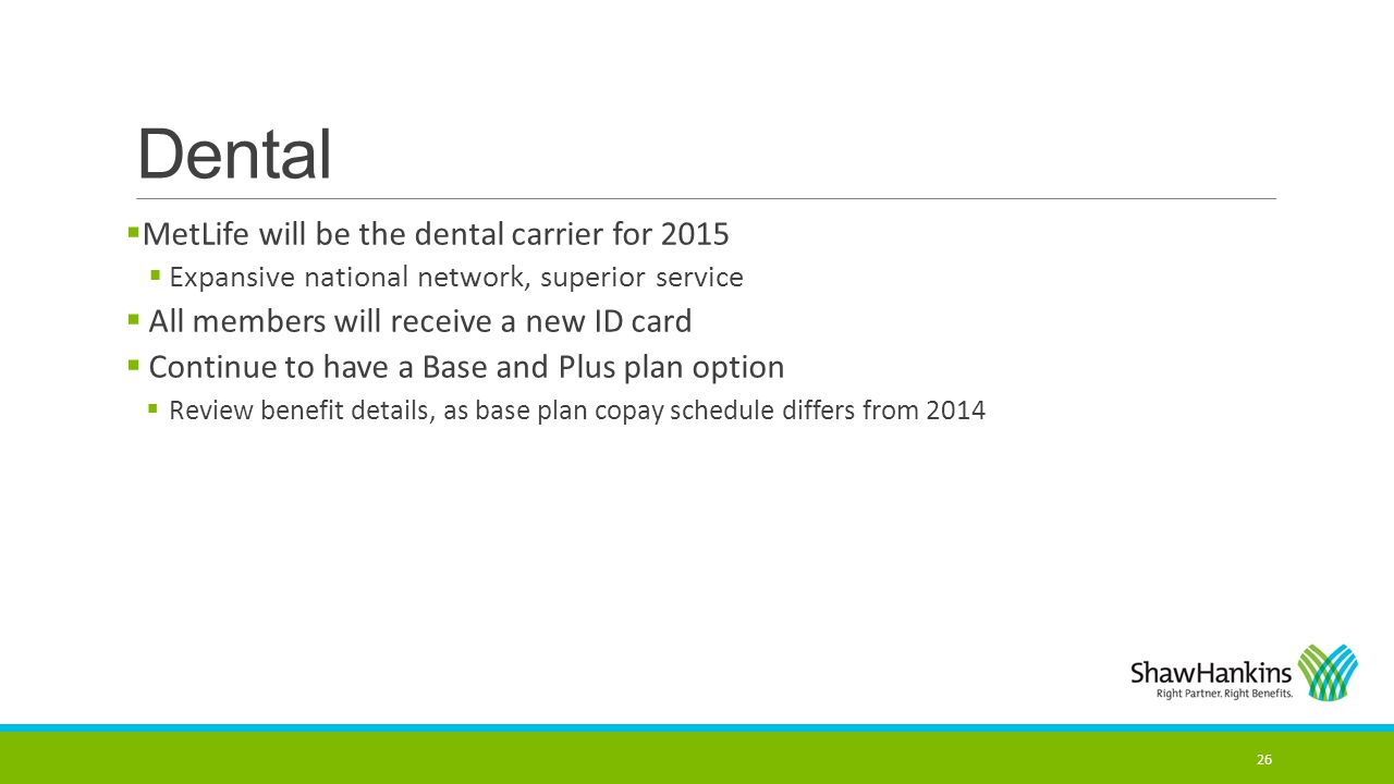 Dental MetLife will be the dental carrier for 2015