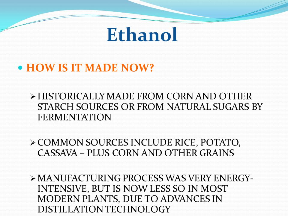 Ethanol HOW IS IT MADE NOW