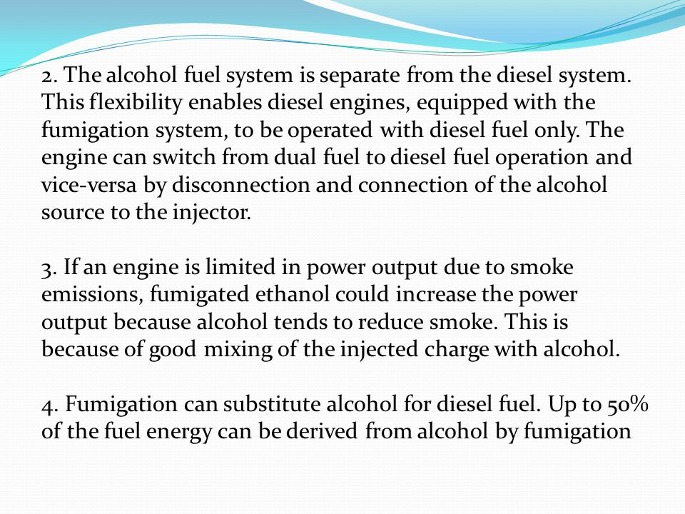 2. The alcohol fuel system is separate from the diesel system