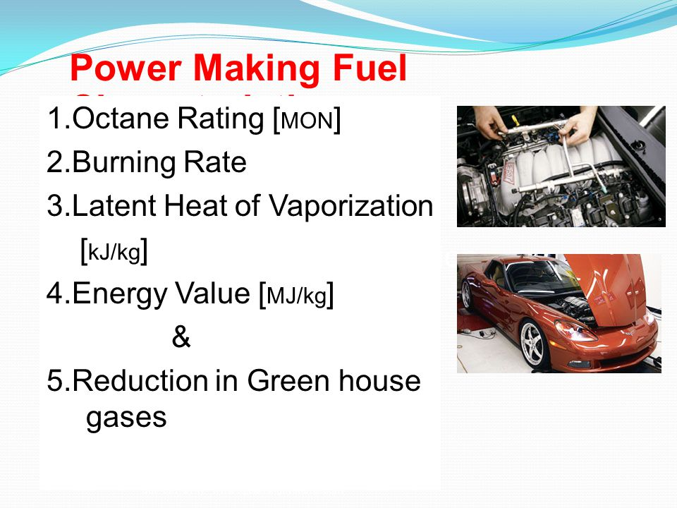 Power Making Fuel Characteristics