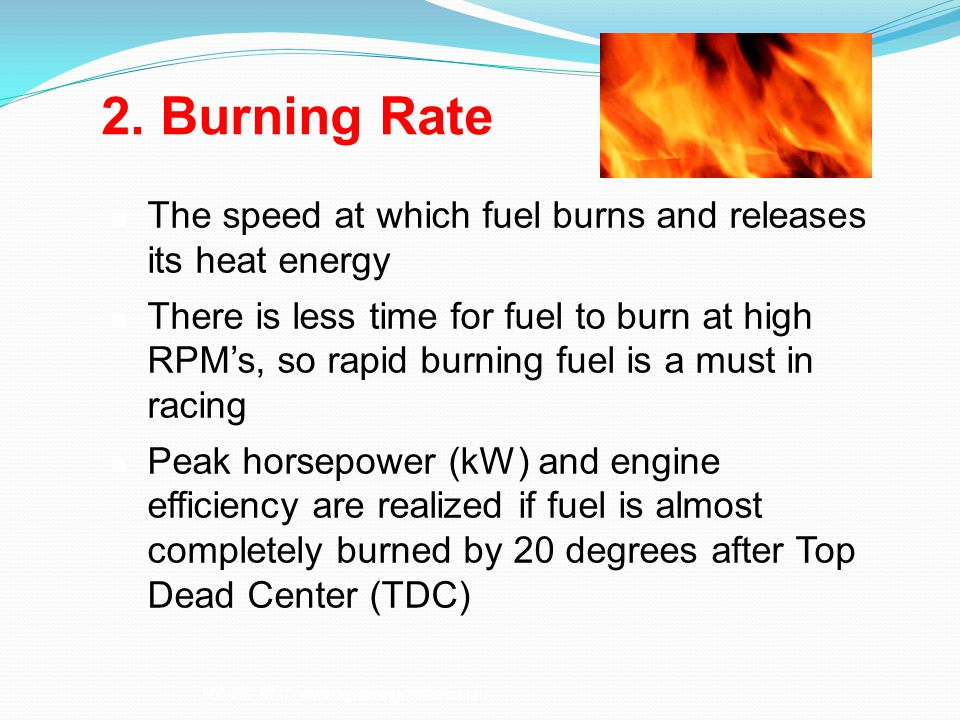 2. Burning Rate The speed at which fuel burns and releases its heat energy.