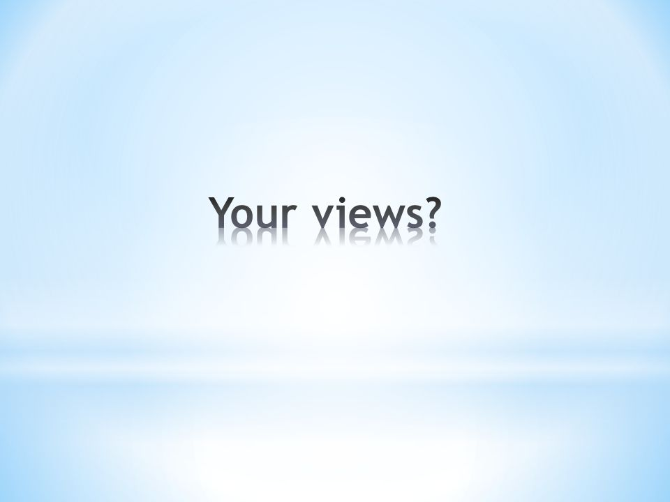 Your views
