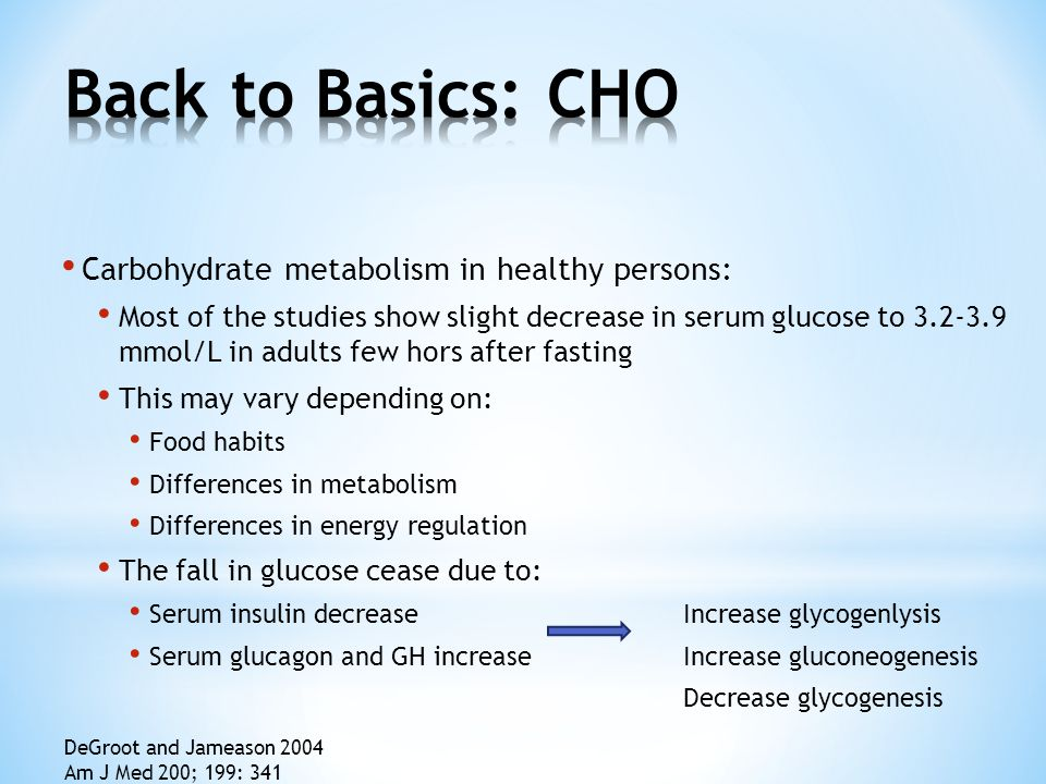 Back to Basics: CHO Carbohydrate metabolism in healthy persons: