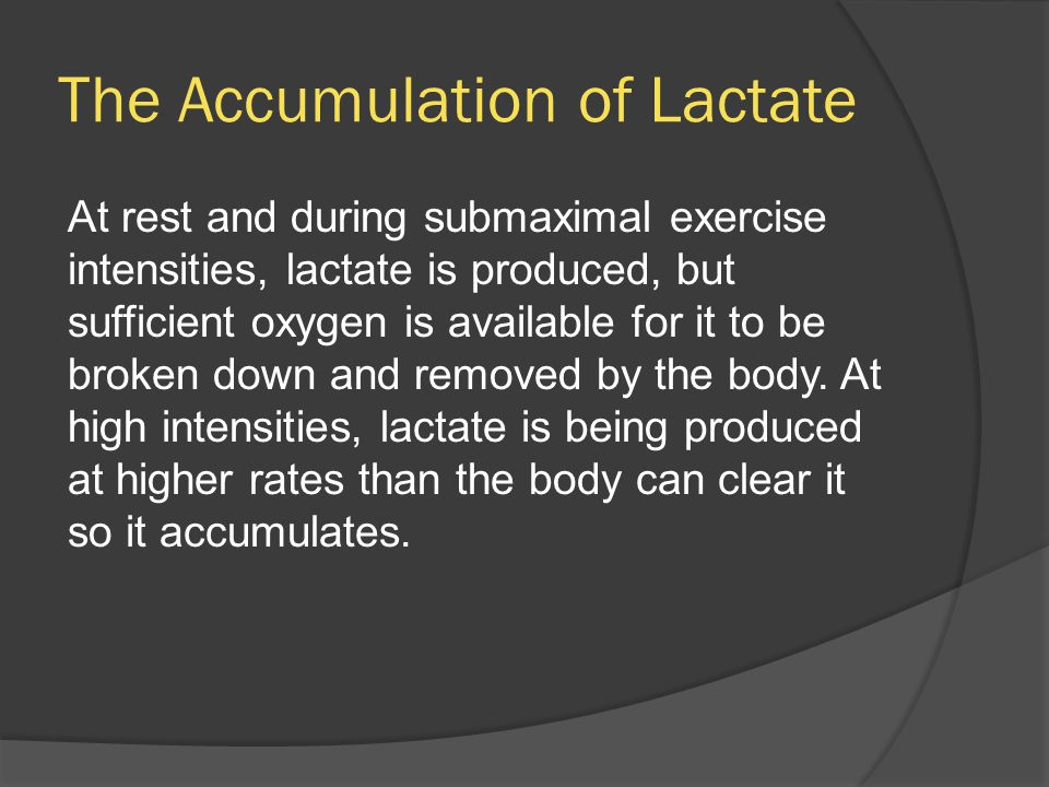 The Accumulation of Lactate