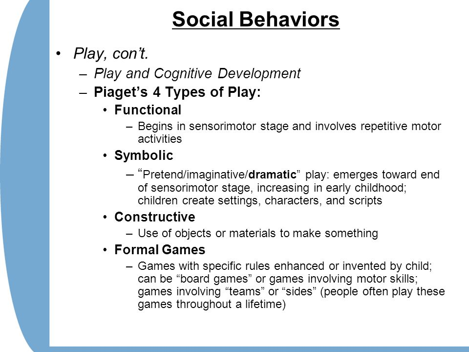 Social Behaviors Play, con't. Play and Cognitive Development