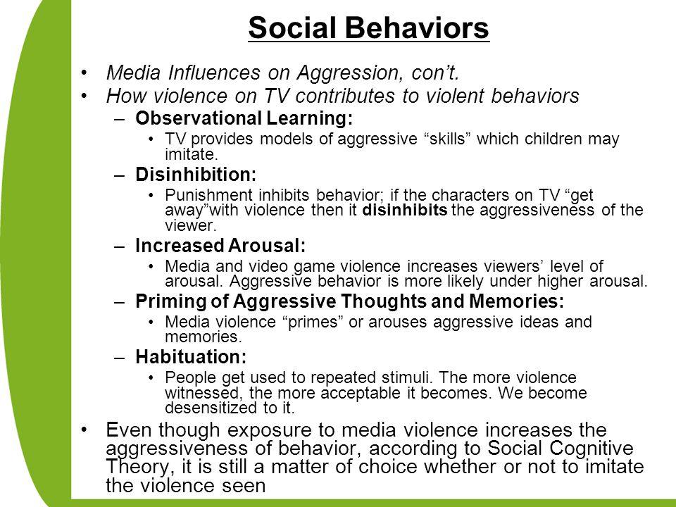 Social Behaviors Media Influences on Aggression, con't.