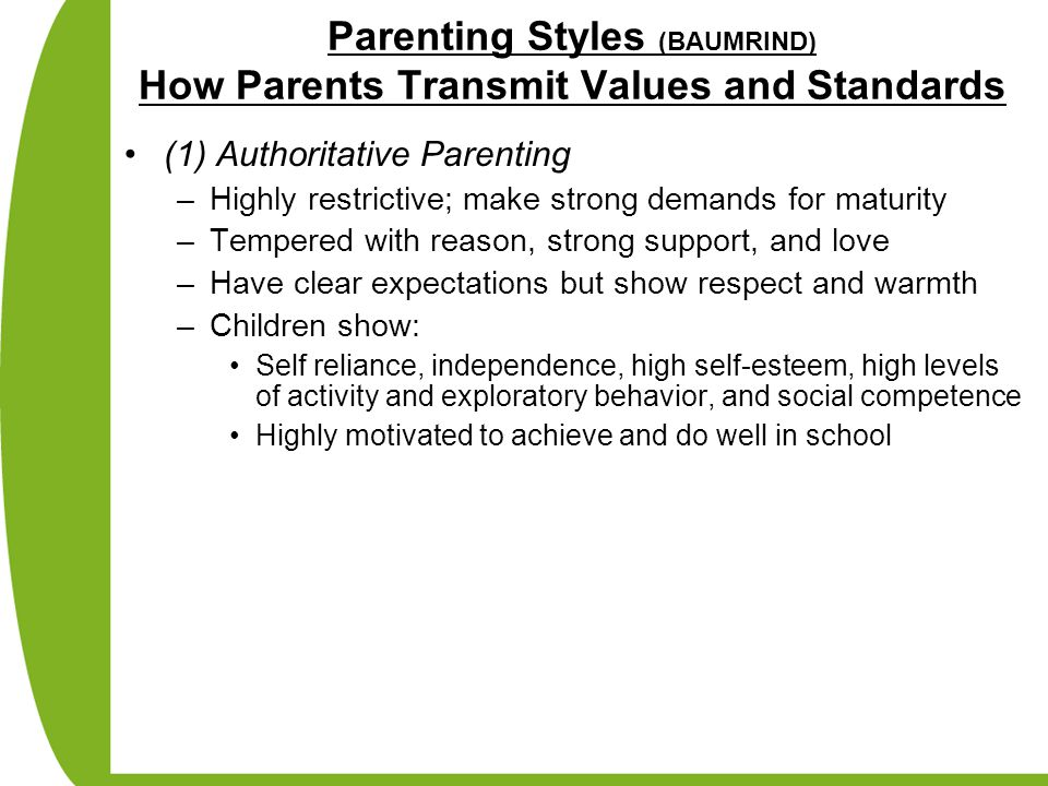 Parenting Styles (BAUMRIND) How Parents Transmit Values and Standards