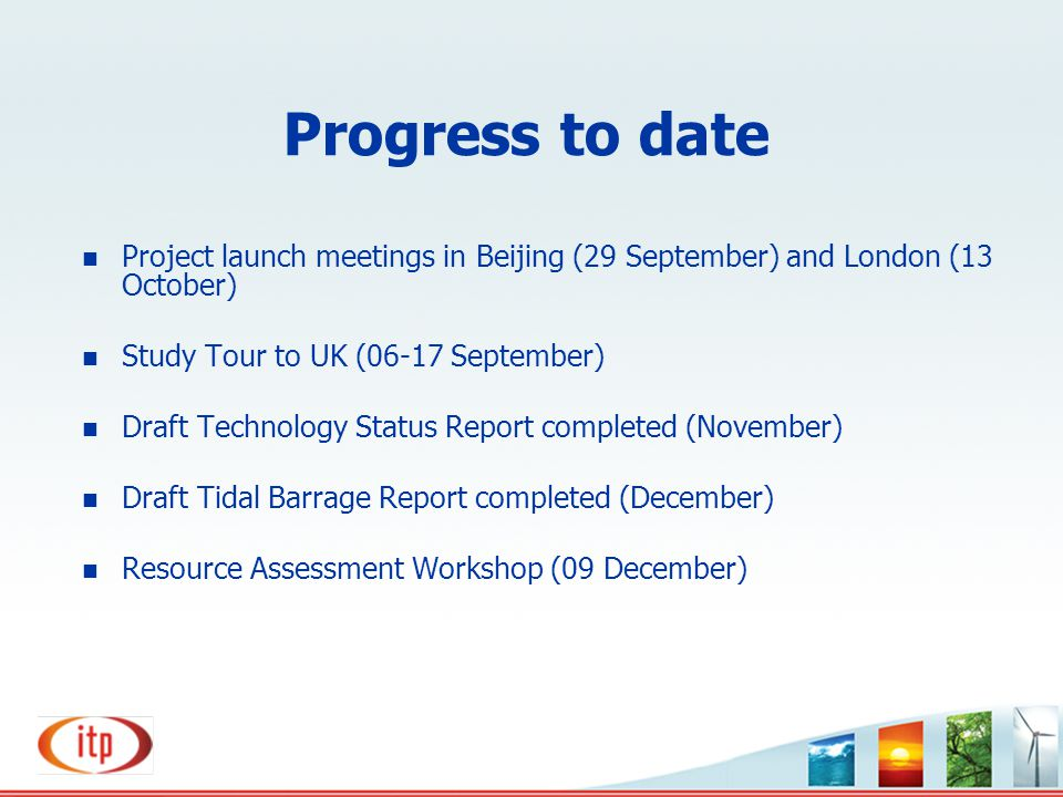 Progress to date Project launch meetings in Beijing (29 September) and London (13 October) Study Tour to UK (06-17 September)
