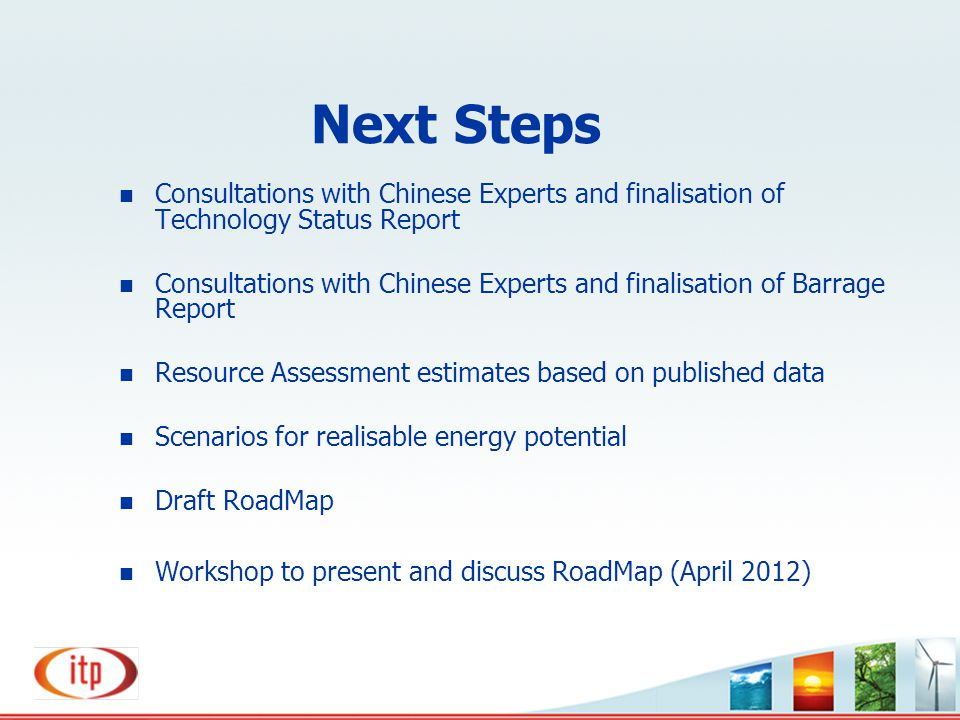 Next Steps Consultations with Chinese Experts and finalisation of Technology Status Report.