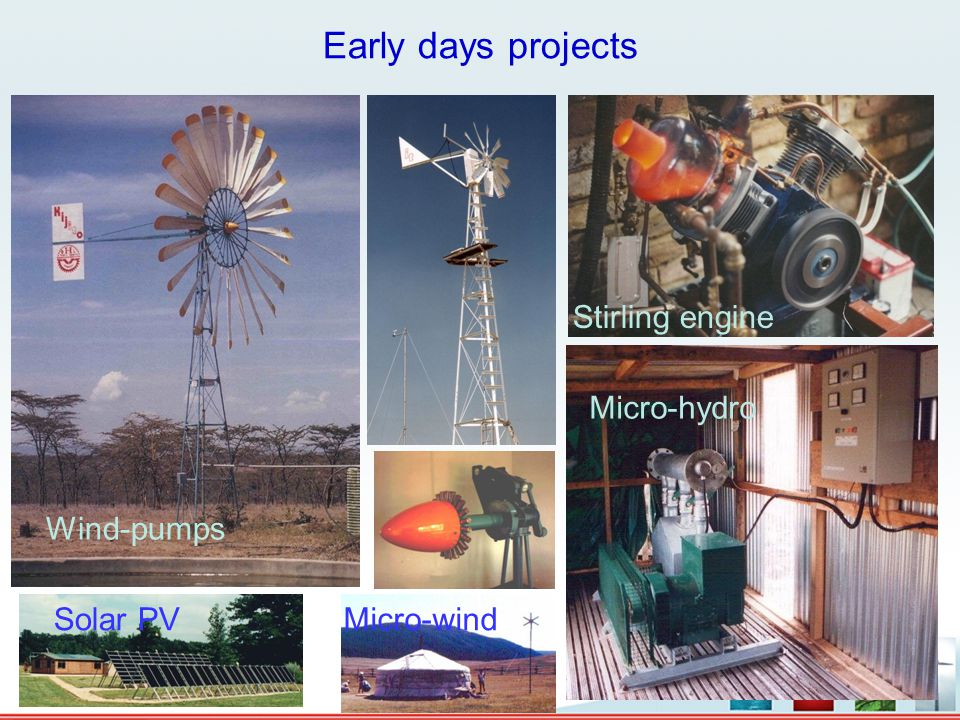 Early days projects Stirling engine Micro-hydro Wind-pumps Solar PV