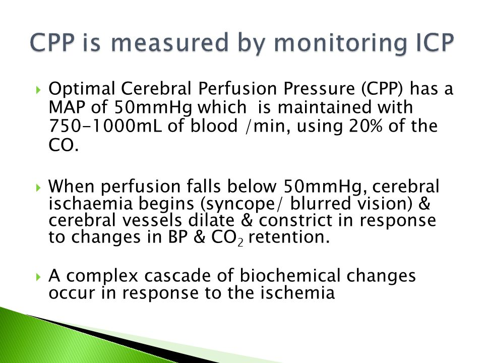 CPP is measured by monitoring ICP