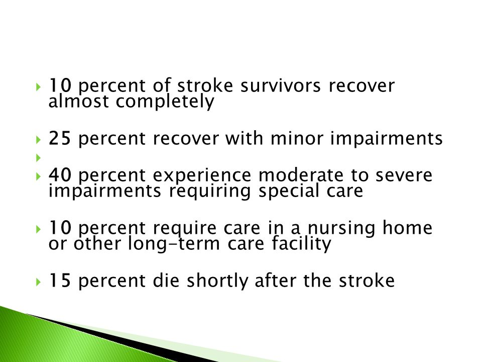 10 percent of stroke survivors recover almost completely