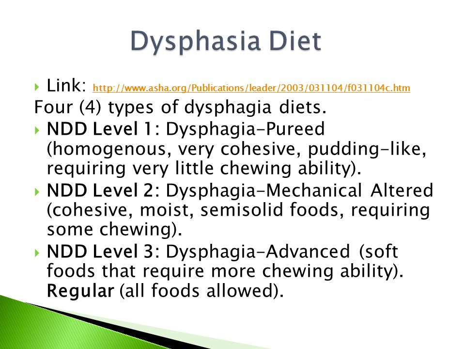 Dysphasia Diet Four (4) types of dysphagia diets.