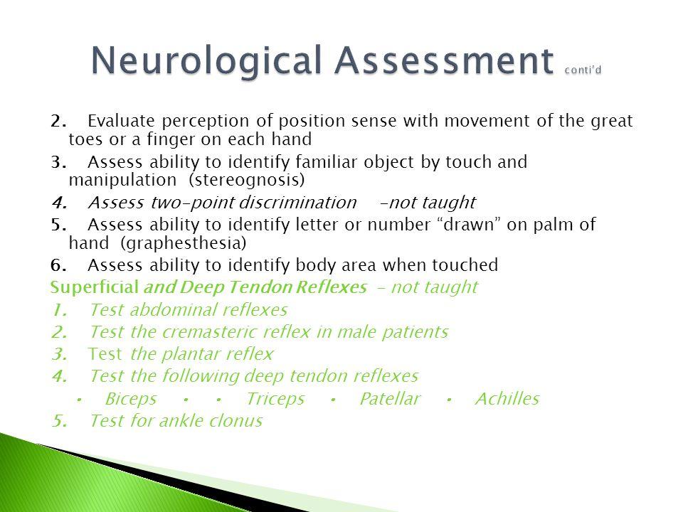 Neurological Assessment conti'd