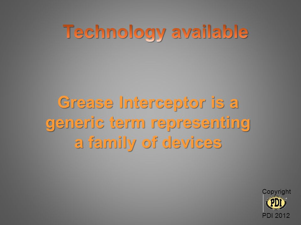 Grease Interceptor is a generic term representing a family of devices