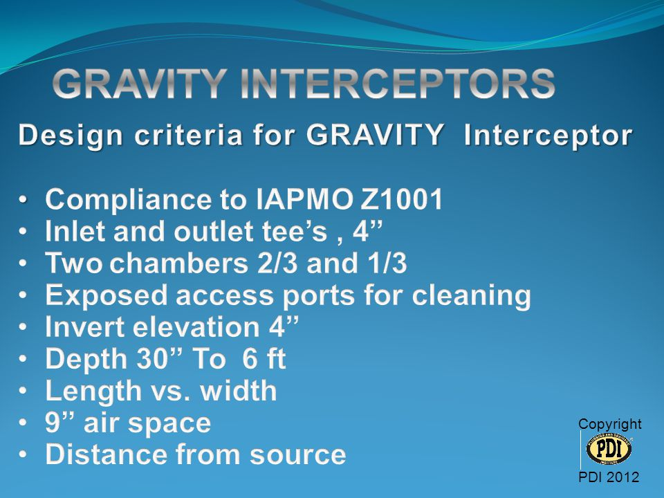 GRAVITY INTERCEPTORS Design criteria for GRAVITY Interceptor