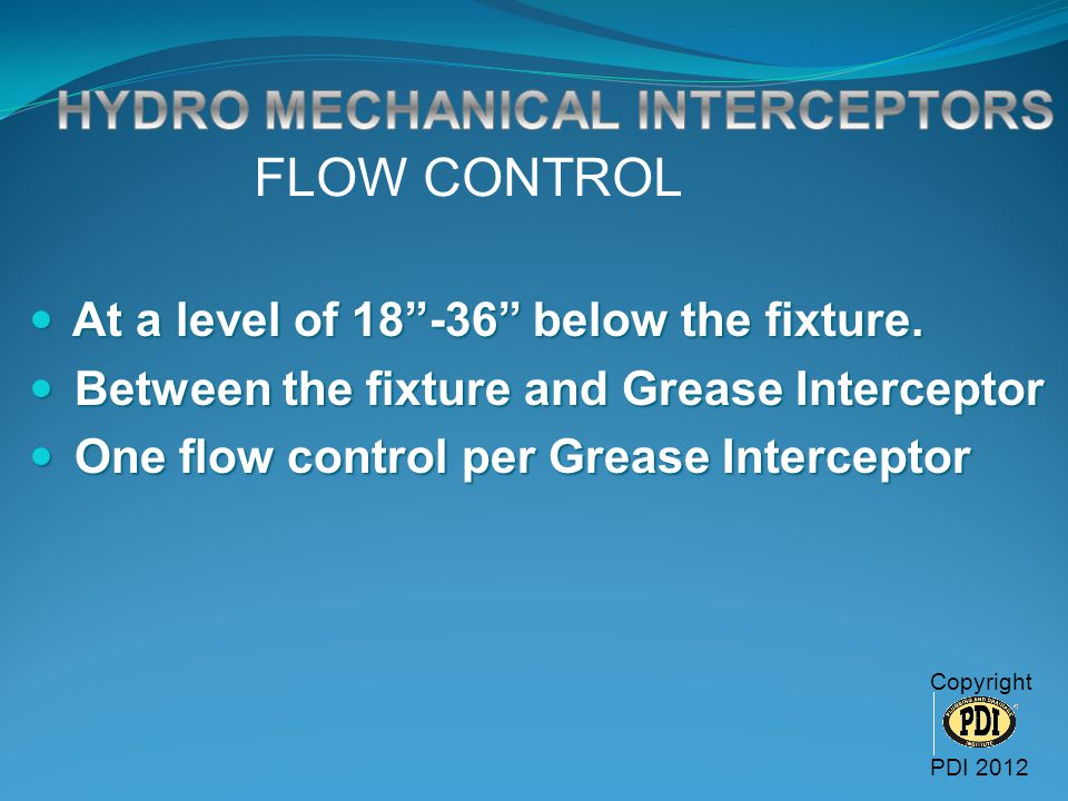 FLOW CONTROL HYDRO MECHANICAL INTERCEPTORS