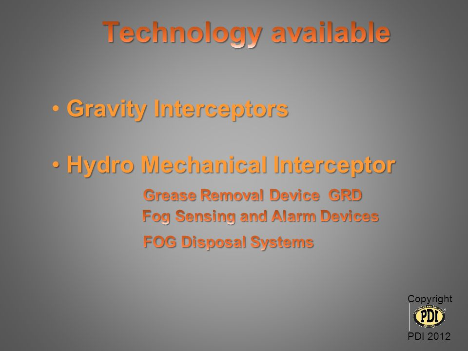 Technology available Gravity Interceptors Hydro Mechanical Interceptor