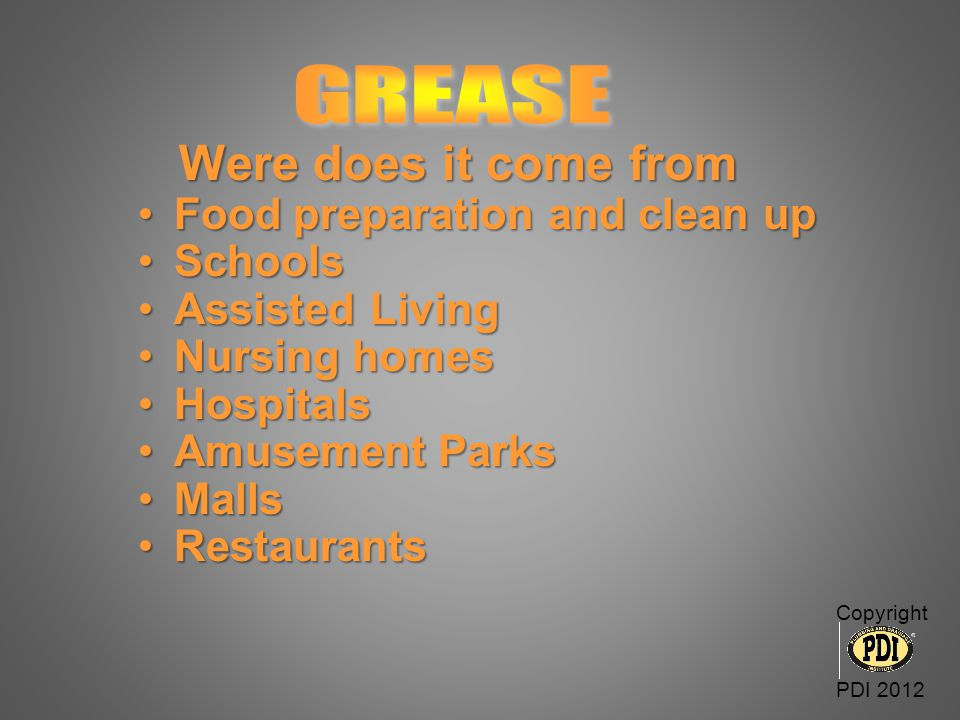 Were does it come from GREASE Food preparation and clean up Schools