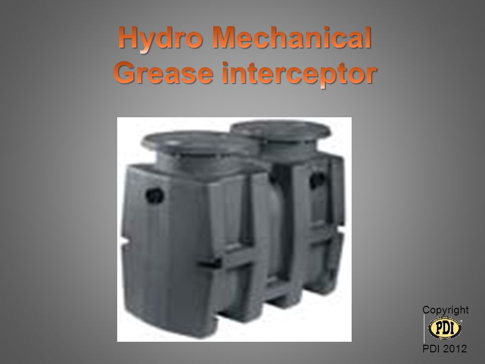 Hydro Mechanical Grease interceptor Copyright PDI 2012