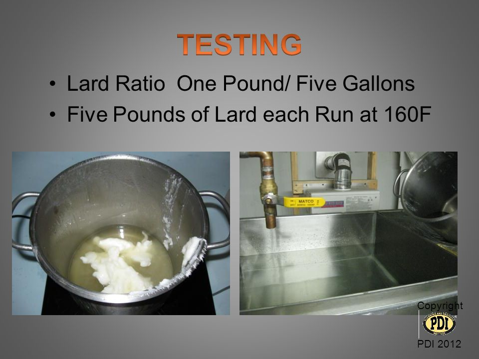 TESTING Lard Ratio One Pound/ Five Gallons