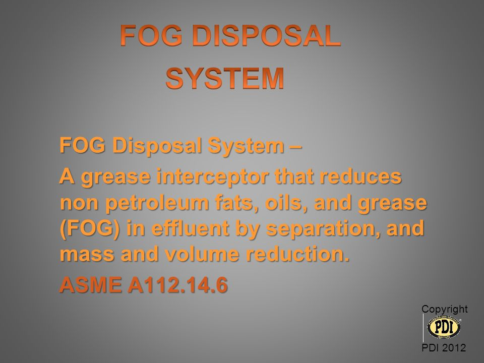 SYSTEM FOG DISPOSAL FOG Disposal System –