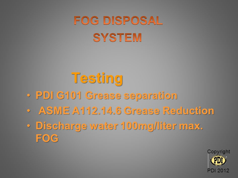 Testing SYSTEM FOG DISPOSAL PDI G101 Grease separation