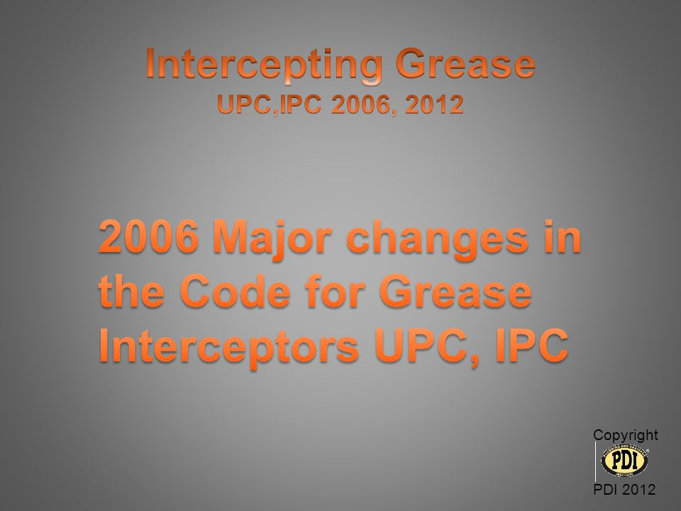 2006 Major changes in the Code for Grease Interceptors UPC, IPC