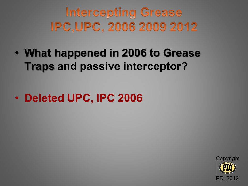 Intercepting Grease IPC,UPC, 2006 2009 2012