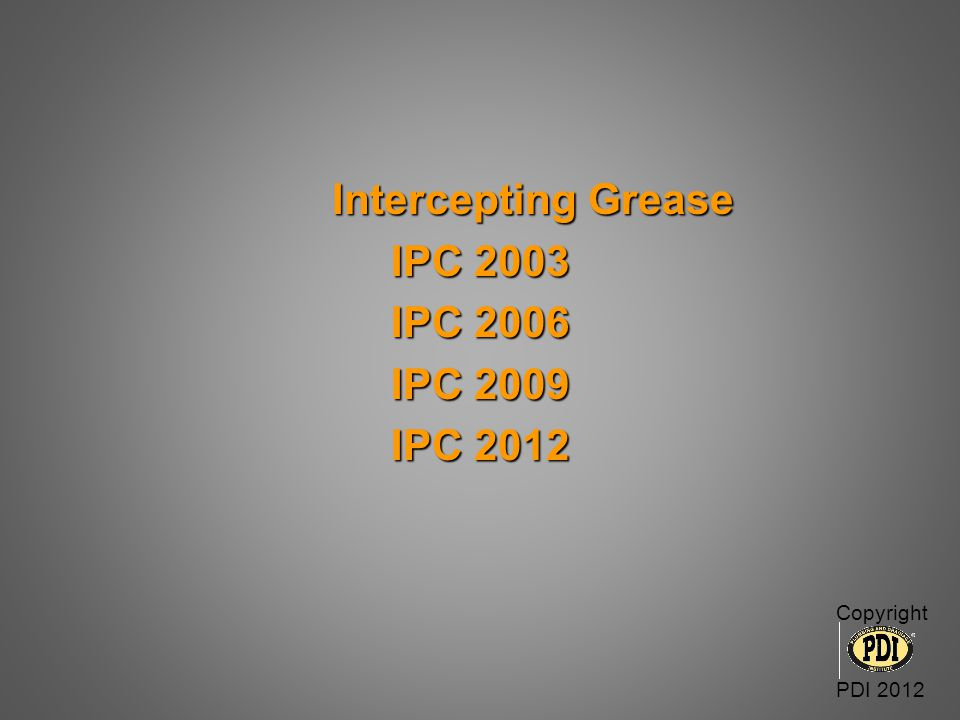 Intercepting Grease IPC 2003 IPC 2006 IPC 2009 IPC 2012