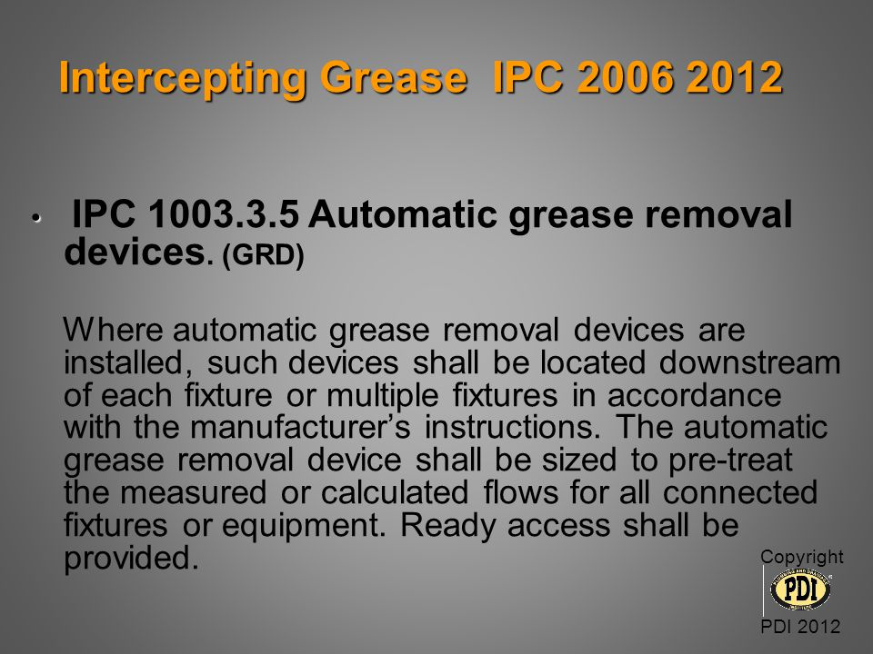 IPC 1003.3.5 Automatic grease removal devices. (GRD)